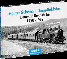 Dampflokfotos - Deutsche Reichsbahn 1970-1992 - Band 3 (G. Scheibe)