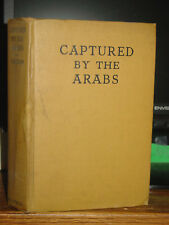 1933 Captured By The Arabs, James Foster, American Expedition Sahara