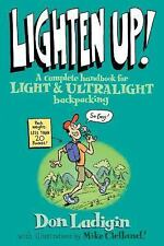 Lighten Up! A Complete Handbook For Light And Ultralight Backpacking - HUMOROUS