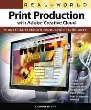 Real World Print Production with Adobe Creative Cloud: Industrial-Strength Produ