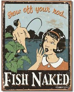 """Fish Naked Show Off Your Rod Tin Sign 16"""" X 12.5"""" - Desperate Enterprise"""