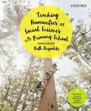 NEW Teaching Humanities and Social Sciences in the Primary School By Ruth Reynol