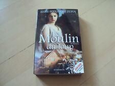 roman  LE MOULIN DU LOUP - Marie-Bernadette DUPUY