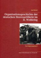 Organisationsgeschichte der deutschen Heeresartillerie im II. Weltkrieg - Band 2