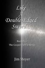 The Cooper Family: Like a Double-Edged Sword... by Jim Meyer (2016, Paperback)