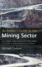An Insider's Guide to the Mining Sector: An in-depth study of gold and mining s