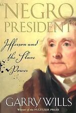 """""""Negro President"""": Jefferson and the Slave Power, Garry Wills, Good Book"""