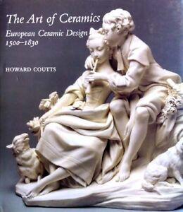 European Ceramics 1500-1830 Majolica Delftware Rococo Wedgwood Staffordshire NEW