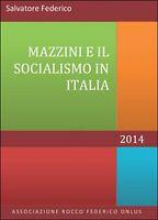 Mazzini e il socialismo in Italia  di Salvatore Federico,  2014,  Youcanprint