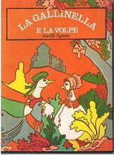 < STORIELLE FIGURATE >  LA GALLINELLA E LA VOLPE