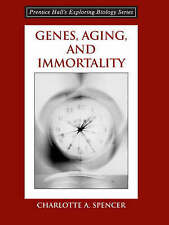 NEW Genes, Aging and Immortality by Charlotte A. Spencer