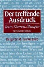 Der treffende Ausdruck: Texte, Themen, Ubungen (Second Edition) (English and G..