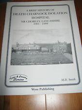 BRIEF HISTORY OF HEATH CHARNOCK ISOLATION HOSPITAL 1901-1989 CHORLEY LANCASHIRE