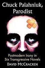 Chuck Palahniuk, Parodist: Postmodern Irony in Six Transgressive Novels by David