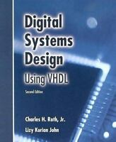 Digital Systems Design Using VHDL 2nd Edition by Jr. Charles H. Roth (Hardcover)