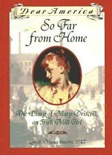 Dear America: So Far from Home : The Diary of Mary Driscoll, an Irish Mill Girl…