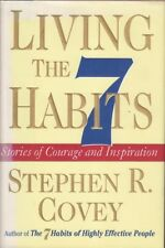 Stephen Covey LIVING THE 7 HABITS: STORIES OF COURAGE AND INSPIRATION 1999 1st E