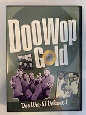 Doo Wop 51 Volume 1, doo wop Gold! DVD