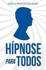 Hipnose para Todos : Come?e a Hipnotizar Hoje Mesmo: By Santos, Nuno