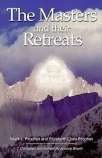 The Masters and Their Retreats (Climb the Highest Mountain), Mark L. Prophet, El