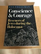 Eva Fogelman Conscience & Courage Rescuers Of Jews During The Holocaust.1995.