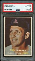 1957 Topps BB Card #239 Tom Morgan Kansas City Athletics PSA NM-MT 8 !!!