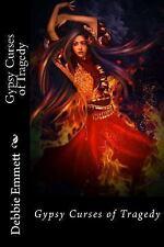Gypsy Curses of Tragedy by Debbie Emmett (2015, Paperback, Large Type)