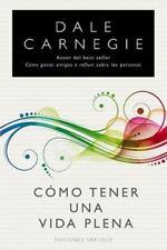 Como tener una vida plena (Coleccion Nueva Conciencia) (Spanish-ExLibrary
