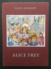 PEINTURE BELGE: Monographie de ALICE FREY (Roger Avermaete 1959)