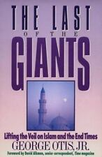 The Last of the Giants: Lifting the Veil on Islam and the End Times