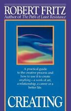 Creating: A practical guide to the creative process and how to use it to create