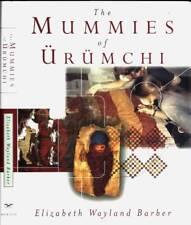 ELIZABETH WAYLAND BARBER THE MUMMIES OF URUMCHI