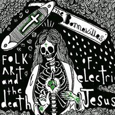 THE BONNEVILLES - FOLK ART AND THE DEATH OF ELECTRIC JESUS   VINYL LP NEUF
