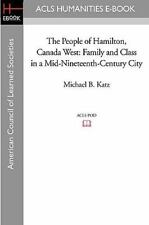 The People of Hamilton, Canada West : Family and Class in a...