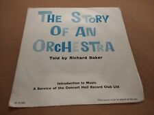 """THE STORY OF AN ORCHESTRA ( TOLD BY RICHARD BAKER ) 7"""" SINGLE EXCELLENT P/S 1963"""
