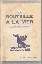 LA BOUTEILLE A LA MER Cahiers trimestriels de poésie TODRANI FOURAS BIBES 1949.