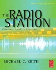 The Radio Station : Broadcast, Satellite and Internet by Michael C. Keith (2006,