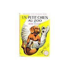 Un PETIT CHIEN au ZOO de René GUILLOT illustré par Jacques POIRIER 1967