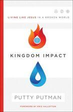 Kingdom Impact: Living Like Jesus in a Broken World .. NEW