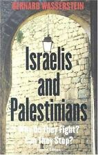 Israelis and Palestinians: Why Do They Fight? Can They Stop?, Second Edition