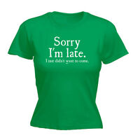 Funny Novelty Tops T-Shirt Womens tee TShirt - Sorry Im Late I Just Didnt Want T