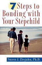 7 Steps to Bonding with Your Stepchild  Suzen J. Ziegahn and Suzen Ziegahn PB