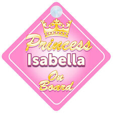 Crown Princess Isabella On Board Personalised Baby Girl Car Sign