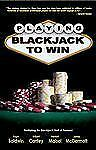 Playing Blackjack to Win : A New Strategy for the Game Of 21 by Wilbert Cantey,