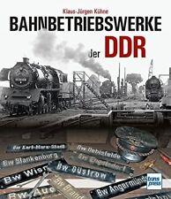 Bahnbetriebswerke der DDR Geschichte Deutschen Reichsbahn Standorte DR Buch