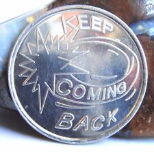 Alcoholics Anonymous Aa Keep Coming Back Aluminum Medallion Coin Chip Token