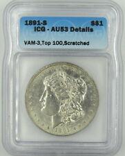 1891-S MORGAN DOLLAR VAM-3, TOP 100, ICG AU53 DETAILS