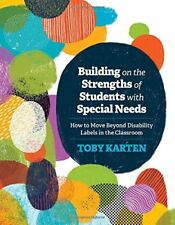 Building on the Strengths of Students with Special Needs: How to Move Beyond…
