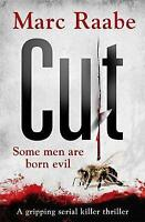 Cut: The International Bestselling Serial Killer Thriller by Marc Raabe...