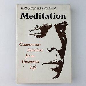 Eknath Easwaran - MEDITATION Commonsense Directions for an Uncommon Life 1978